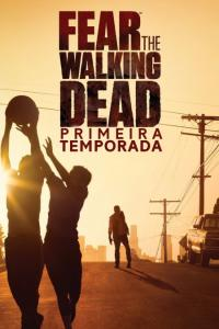Fear the Walking Dead: Temporada 01