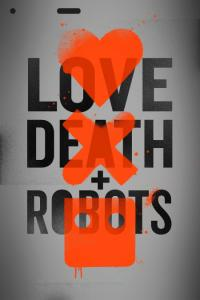 Love, Death & Robots: Temporada 01