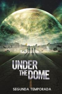 Under the Dome: Temporada 02